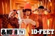 07.19 &MOSH TV 10-FEET(640×425)